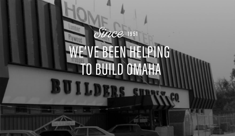 Since 1951 we've been helping to build Omaha